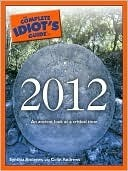 The Complete Idiot's Guide to 2012 by Synthia Andrews