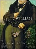 Mr. Fitzwilliam Darcy by Abigail Reynolds