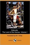 Kalevala: The Land of the Heroes, Volume I