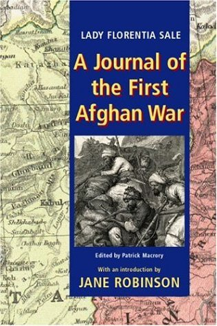 A Journal of the First Afghan War by Florentia Sale