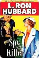 Spy Killer (Stories from the Golden Age) by L. Ron Hubbard