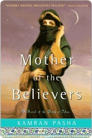 Mother of the Believers by Kamran Pasha