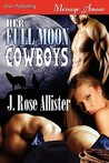 Her Full Moon Cowboys
