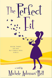 The Perfect Fit by Michele Ashman Bell
