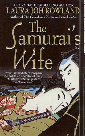 The Samurai's Wife by Laura Joh Rowland