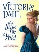 A Little Bit Wild by Victoria Dahl