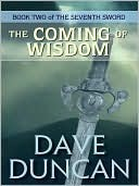 The Coming of Wisdom by Dave Duncan