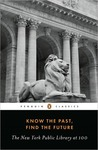 Know the Past, Find the Future: The New York Public Library at 100