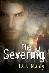 The Severing by D.J. Manly