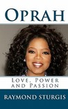 Oprah: Love, Power, and Passion