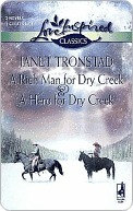 A Rich Man for Dry Creek / A Hero for Dry Creek by Janet Tronstad