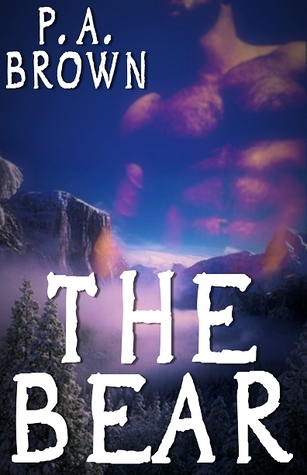 The Bear by P.A. Brown