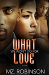 What We Won't Do For Love