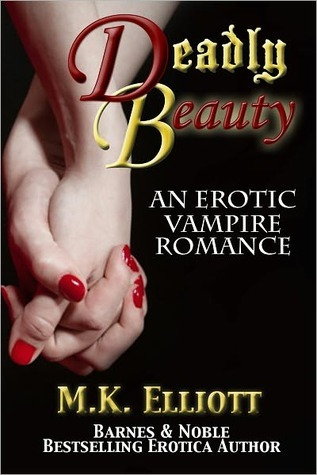 Deadly Beauty by M.K. Elliott