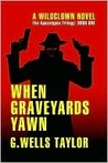 When Graveyards Yawn - The Apocalypse Trilogy