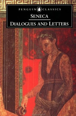 dialogues and letters by seneca reviews discussion bookclubs lists