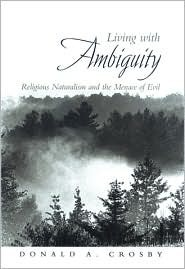 Living with Ambiguity: Religious Naturalism and the Menace of Evil