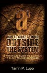 How to Make a Living Outside the System
