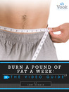 Burn a Pound of Fat a Week: The How-To Guide
