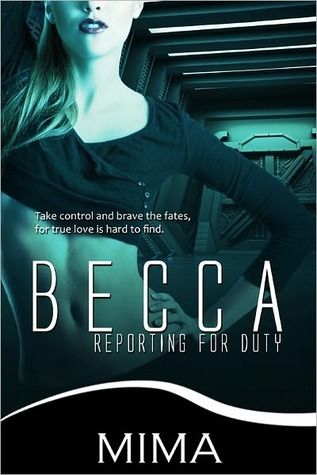 Becca, Reporting for Duty by Mima