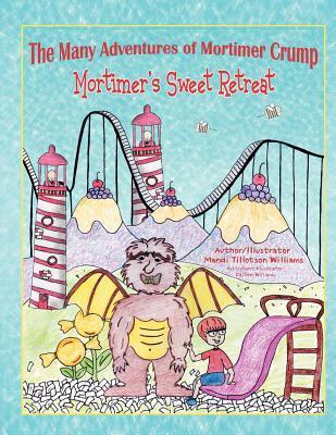 The Many Adventures of Mortimer Crump by Mandi Tillotson Williams