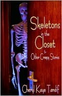 Skeletons in the Closet & Other Creepy Stories by Cheryl Kaye Tardif