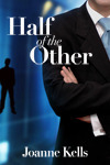 Half of the Other by Joanne Kells