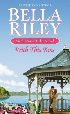 With This Kiss by Bella Riley