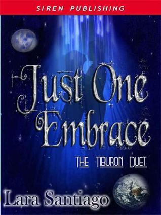 Just One Embrace (The Tiburon Duet, #2)