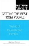 The Truth about Getting the Best from People (Truth about)