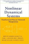 Nonlinear Dynamical Systems: Feedforward Neural Network Perspectives (Adaptive and Learning Systems for Signal Processing, Communications and Control Series)