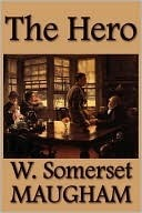 The Hero by W. Somerset Maugham