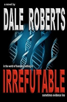 Irrefutable by Dale  Roberts