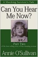Can You Hear Me Now? Part Two by Annie O'Sullivan