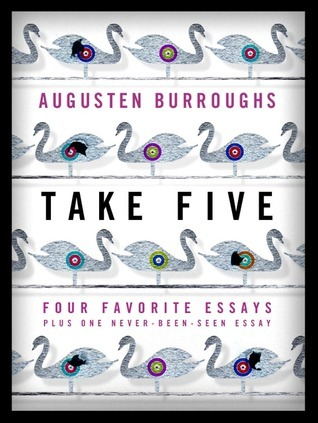Take Five by Augusten Burroughs