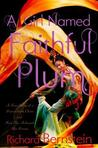 A Girl Named Faithful Plum: A True Story of a Dancer from China and How She Achieved Her Dream