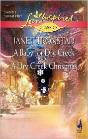 A Baby for Dry Creek/A Dry Creek Christmas by Janet Tronstad