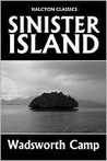 Sinister Island by Wadsworth Camp