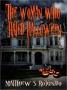 The Woman Who Hated Halloween