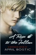 A Rose to the Fallen by April Bostic