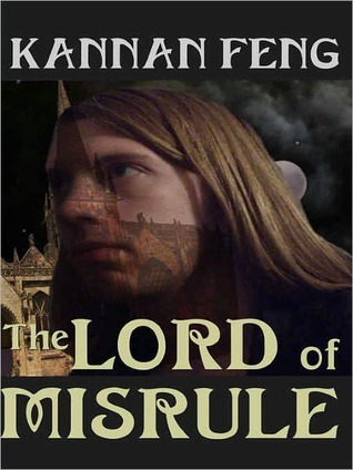 The Lord of Misrule by Kannan Feng