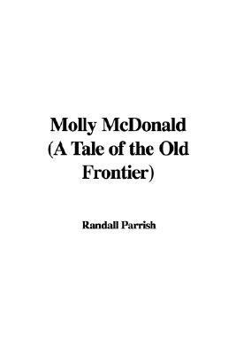 Molly McDonald: A Tale of the Old Frontier