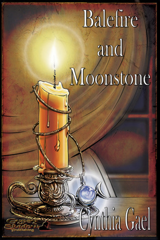 Balefire and Moonstone by Cynthia Gael