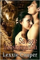 Savage Transformation by Lexxie Couper