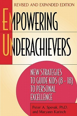 Empowering Underachievers by Peter A. Spevak