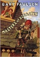 Masters of Disaster by Gary Paulsen