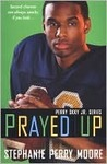 Prayed Up (Perry Skky Jr 4)