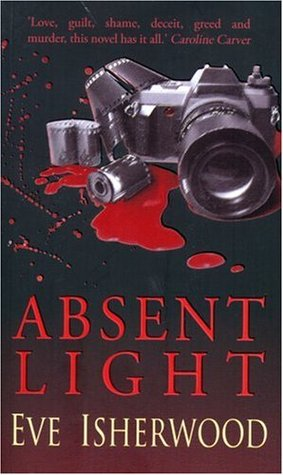 Absent Light by Eve Isherwood