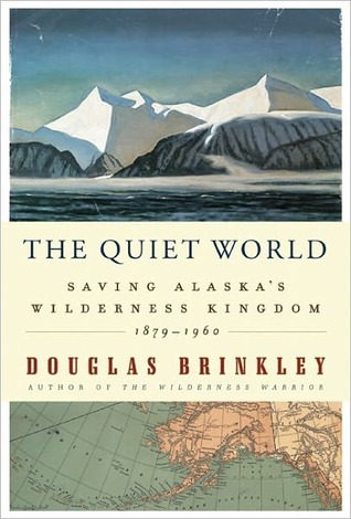 The Quiet World by Douglas Brinkley