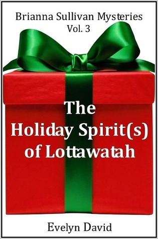 The Holiday Spirit(s) of Lottawatah by Evelyn David